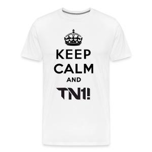 TN1! - Men's  Keep Calm And TN1! T- Shirt - Men's Premium T-Shirt