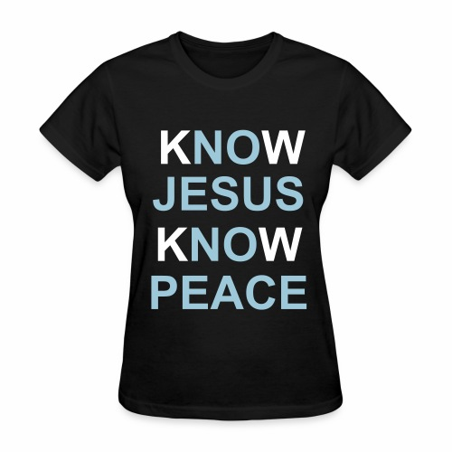 Know Jesus Know Peace Women's T-shirt - Women's T-Shirt
