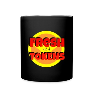 Fresh Out of Tokens mug - Full Color Mug