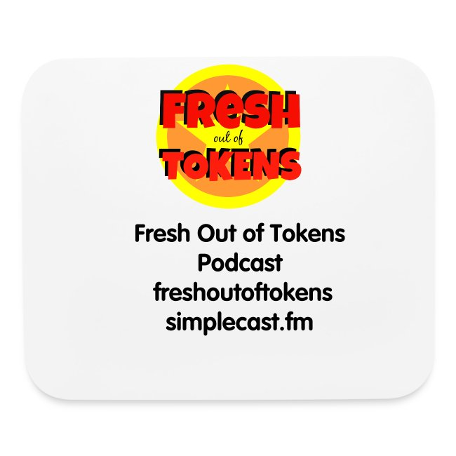 Fresh Out of Tokens mousepad