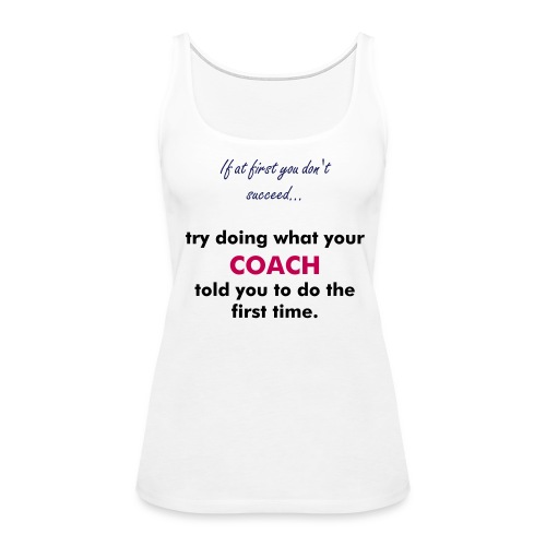 Women's Premium Tank Top - tennis,sports,quotes,humor,funny,coach