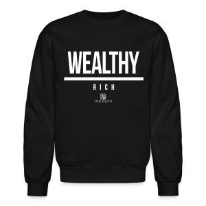 Being Wealthy Over Being Rich - Crewneck Sweatshirt