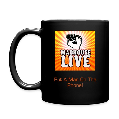 Madhouse Put A MAN On The Phone! Mug - Full Color Mug