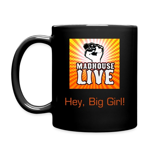 Madhouse Hey Big Girl! Mug - Full Color Mug