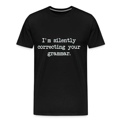 Mens Silently Correcting Your Grammar Tee Shirt - Men's Premium T-Shirt