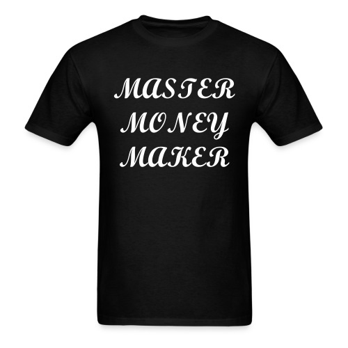 Master Money Maker - Men's T-Shirt
