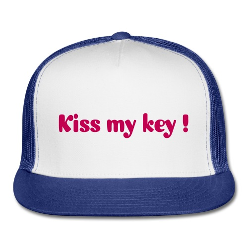 Kiss my key - Trucker Cap