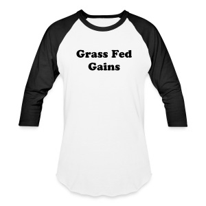 Grass Fed - Baseball T-Shirt