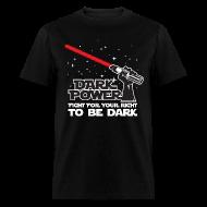 T-Shirts ~ Men's T-Shirt ~ Dark power