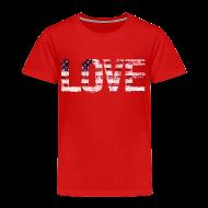 Baby & Toddler Shirts ~ Toddler Premium T-Shirt ~ USA Flag Love