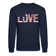 Long Sleeve Shirts ~ Men's Crewneck Sweatshirt ~ USA Flag Love