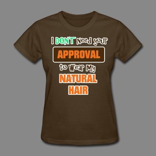 No Approval - Women's T-Shirt
