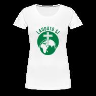 Women's T-Shirts ~ Women's Premium T-Shirt ~ LAUDATO SI