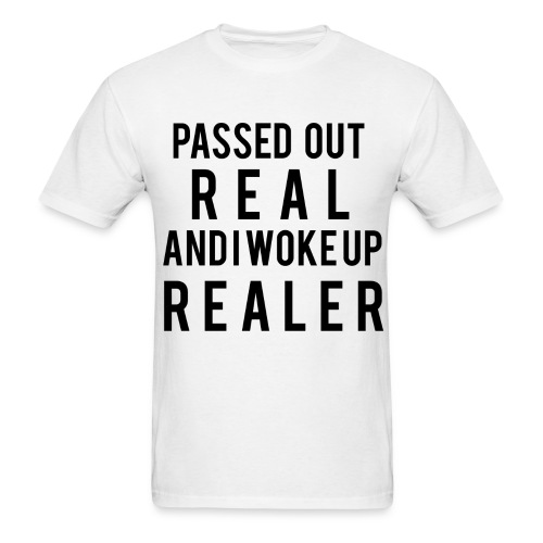 Passed Out Real tee - Men's T-Shirt