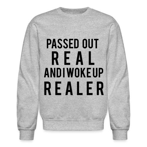 Passed Out Real crewneck - Crewneck Sweatshirt