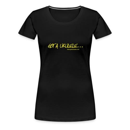 Got A Ukulele Banner womens T shirt - Women's Premium T-Shirt