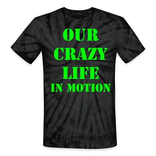 Our Crazy Life In Motion Tie Dye Shirt - Unisex Tie Dye T-Shirt