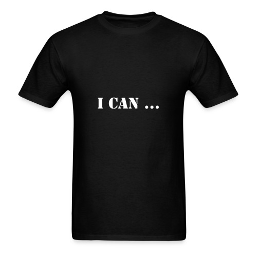I can ... so I will - Men's T-Shirt