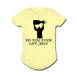 Do You Even Lift - Short Sleeve Baby Bodysuit
