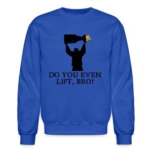 Do You Even Lift - Crewneck Sweatshirt