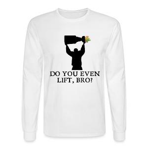 Do You Even Lift - Men's Long Sleeve T-Shirt
