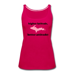 Higher Latitude, Better Attitude Women's Tank - Women's Premium Tank Top