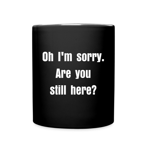 Are You Still Here? - Full Color Mug