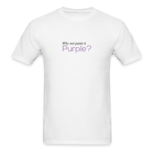 Why Not? - Men's T-Shirt