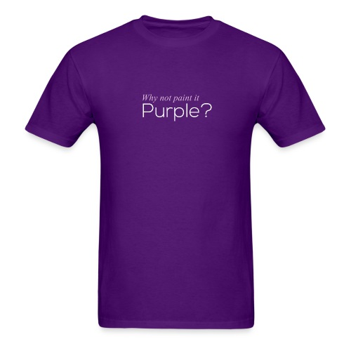 Why Not? Purple - Men's T-Shirt