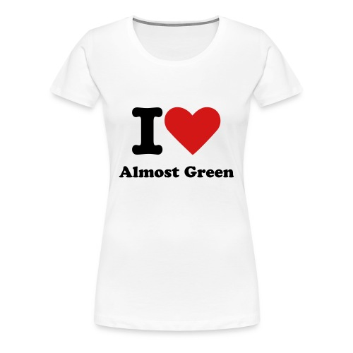 I Heart Almost Green Shirt Women's - Women's Premium T-Shirt