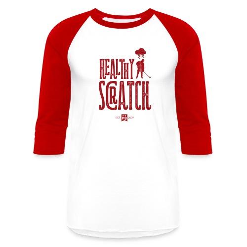 Healthy Scratch - Baseball T-Shirt