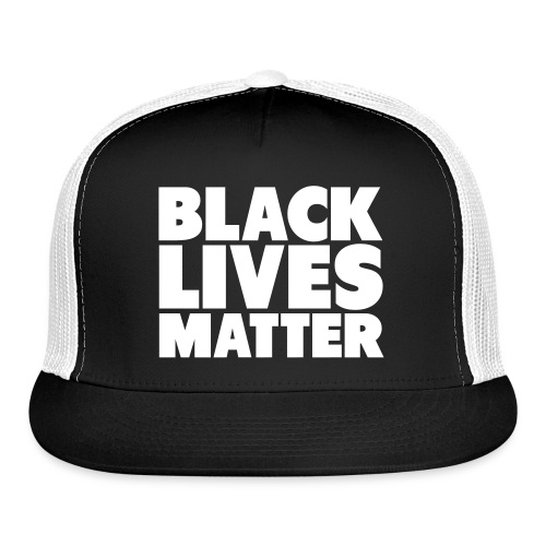 Black Lives Mater Trucker Hat - Trucker Cap