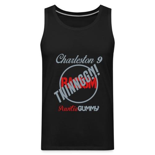 Charleston 9/Auntie Gummy TIIINNGG!!! No Racism (Men) - Men's Premium Tank