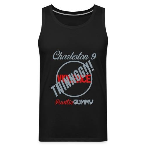 Charleston 9/Auntie Gummy TIIINNGG!!! No Violence (Men) - Men's Premium Tank