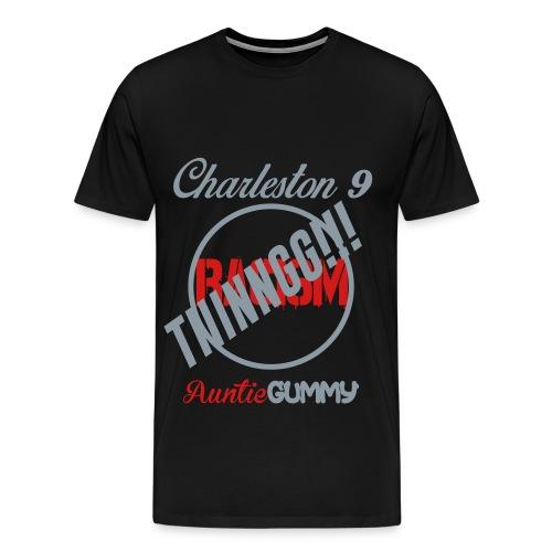 Charleston 9/Auntie Gummy TIIINNGG!!! No Racism (Men) - Men's Premium T-Shirt