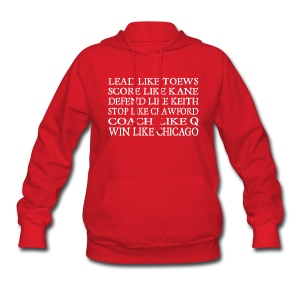 Lead like Toews, Score like Kane - Women's Hoodie