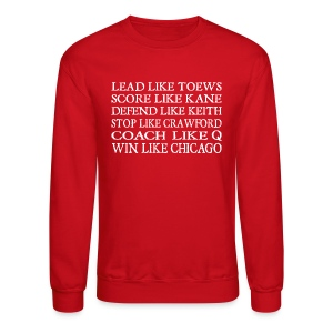 Lead like Toews, Score like Kane - Crewneck Sweatshirt