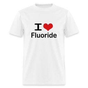 I love fluoride (black text) - Men's T-Shirt