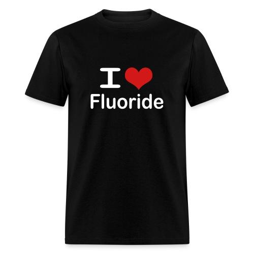 I love fluoride (white text) - Men's T-Shirt