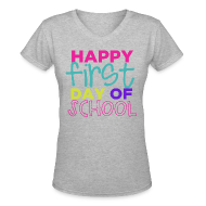 Women's T-Shirts ~ Women's V-Neck T-Shirt ~ Happy First Day of School | Bright | Women's