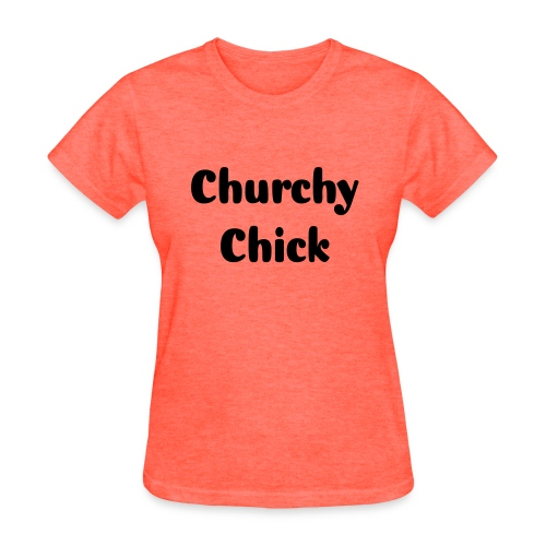 Churchy Chick - Women's T-Shirt