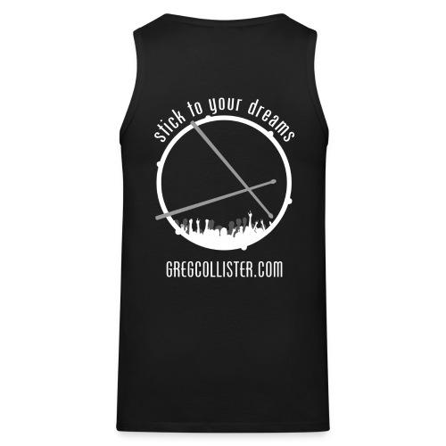 Mens Tank | Greg Collister | Got Drummer (Front) Stick to Your Dreams (Back) - Men's Premium Tank