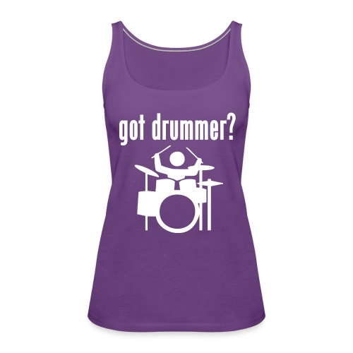 Womens Tank  | Greg Collister | Got Drummer (Front) Stick to Your Dreams (Back) - Women's Premium Tank Top