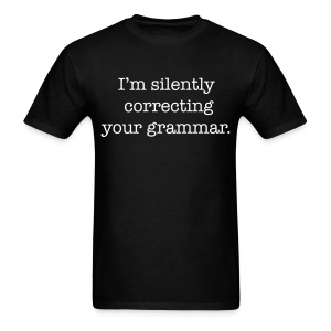 I'm silently correcting your grammar mens - Men's T-Shirt