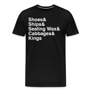Mens B&W The Walrus Quote from Alice In Wonderland - Men's Premium T-Shirt