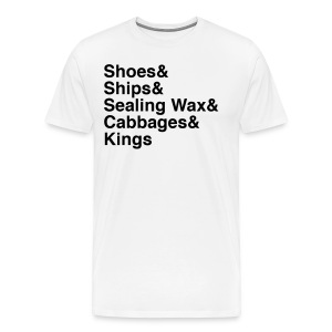 Mens W&B The Walrus Quote from Alice In Wonderland - Men's Premium T-Shirt