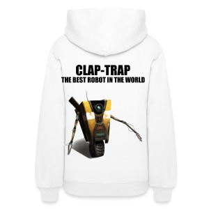 Claptrap - The Best Robot In The World - Women's Hoodie