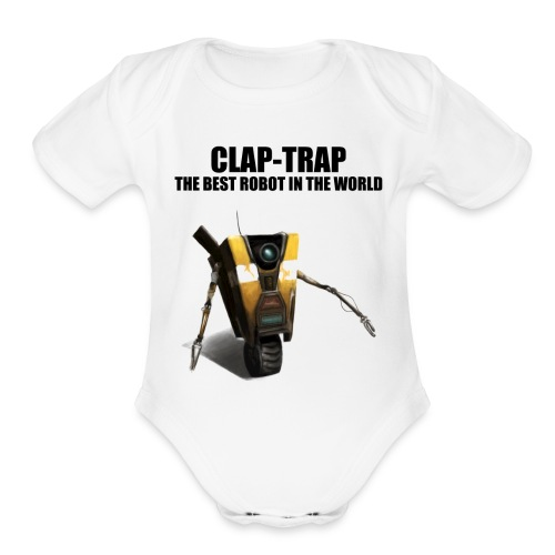 Claptrap - The Best Robot In The World - Organic Short Sleeve Baby Bodysuit