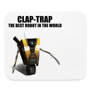 Claptrap - The Best Robot In The World - Mouse pad Horizontal