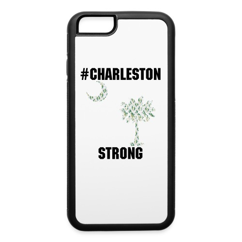 #charlestonstrong iPhone Case - iPhone 6/6s Rubber Case
